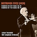 NBC Symphony Orchestra Beethoven Cycle (1939): Symphony N 6 In F Major, Op.68 - Symphony N 7 In A Major, Op.92