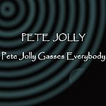 Pete Jolly Pete Jolly Gasses Everybody