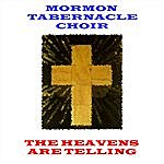 Mormon Tabernacle Choir The Heavens Are Telling