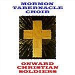 Mormon Tabernacle Choir Onward Christian Soldiers
