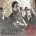 Elliot The Beauty Of The Cross