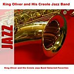 King Oliver's Creole Jazz Band King Oliver And His Creole Jazz Band Selected Favorites