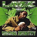 Laz-E Wrong Identity