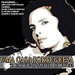 Amália Rodrigues Uma Casa Portuguesa - The Magic Of Amalia Rodrigues (Remastered)
