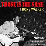 T-Bone Walker T Bone Is The Name (Remastered)