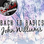 John Williams Bach To Basics - [The Dave Cash Collection]