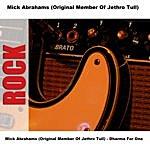Mick Abrahams Mick Abrahams (Original Member Of Jethro Tull) - Dharma For One