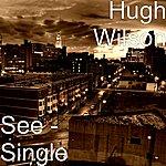 Hugh Wilson See - Single