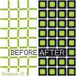 Heaven 17 Before After