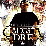 Gangsta Dre The Best Of Gangsta Dre