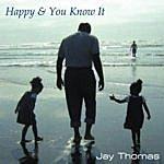 Jay Thomas Happy & You Know It