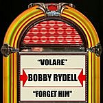 Bobby Rydell Volare / Forget Him