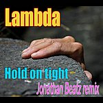 Lambda Hold On Tight 2011 Remixes