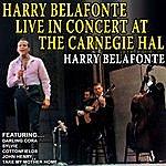 Harry Belafonte Harry Belafonte Live In Concert At The Carnegie Hall (Remastered)