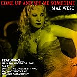 Mae West Come Up And See Me Sometime - Mae West (Remastered)