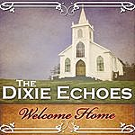 Dixie Echoes Welcome Home