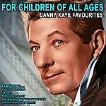 Danny Kaye For Children Of All Ages - Danny Kaye Favourites (Remastered)