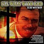 Slim Whitman I'll Walk With God (Remastered)