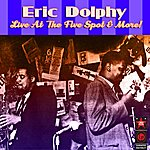 Eric Dolphy Live At The Five Spot & More!