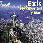 Exis My Other Self In Brazil