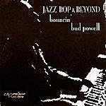 Bud Powell Jazz - Bop & Beyond - Bouncing With Bud - Bud Powell