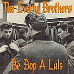 The Everly Brothers Be Bop A Lula