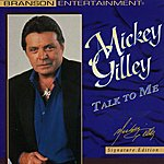 Mickey Gilley Talk To Me