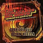 Los Huracanes Del Norte Corridos Que Dejan Huella