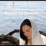 Marisa O Life Is Sweet