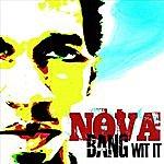Nova Bang Wit It