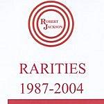 Robert Jackson Rarities 1987-2004