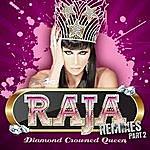 Raja Diamond Crowned Queen Remixes Part 2