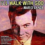 Mario Lanza I'll Walk With God (Remastered)