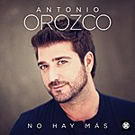 Antonio Orozco No Hay Más