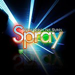 Spray We're Nihilists Not Stylists