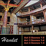 William Shakespeare Shakespeare: Hamlet, Acts 2 - 4