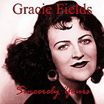 Gracie Fields Sincerely Yours