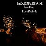 Dave Brubeck Jazz - Bop & Beyond - Blue Time - Dave Brubeck