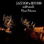 Oscar Peterson Jazz - Bop & Beyond - Night Moods - Oscar Peterson