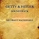 Grant Macdonald Getty And Hitler (Soundtrack)