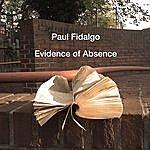 Paul Fidalgo Evidence Of Absence