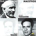 Arturo Toscanini Arturo Toscanini & Bruno Walter