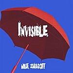 Mike Zabaroff Invisible