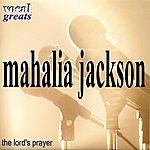 Mahalia Jackson Vocal Greats - The Lords Prayer