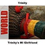 Trinity Trinity's MI Girlfriend