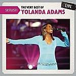 Yolanda Adams Setlist: The Very Best Of Yolanda Adams Live