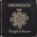 Haberdashery Tonight Is Forever