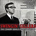Peter Sellers Swingin' Sellers - The Comedy Genius Of Peter Sellers (Remastered)