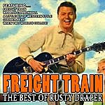 Rusty Draper Freight Train - The Best Of Rusty Draper (Remastered)