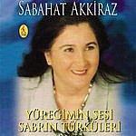 Sabahat Akkiraz Yüreğimin Sesi Sabrın Türküleri